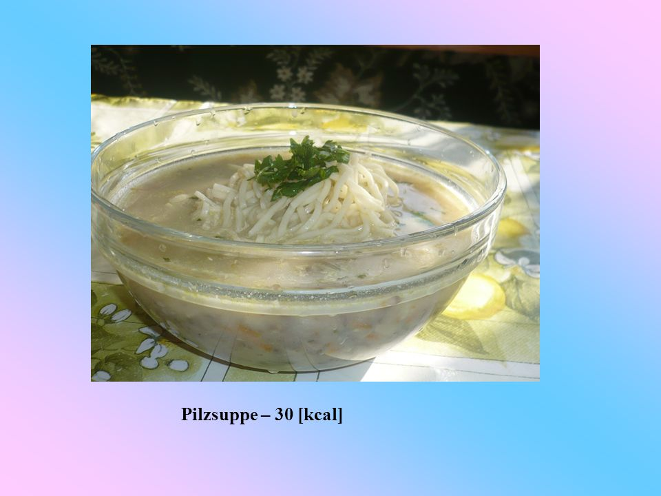 Pilzsuppe – 30 [kcal]